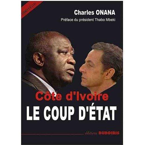 Côte-d'Ivoire : le coup d'Etat. Un livre de Charles Onana CI_Coup_Etat_Onana